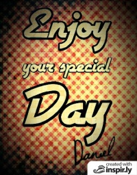 Enjoy your special day